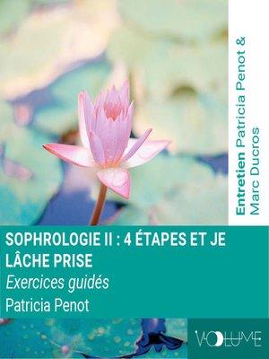 cover image of Sophrologie 2 - Quatre étapes et je lâche prise