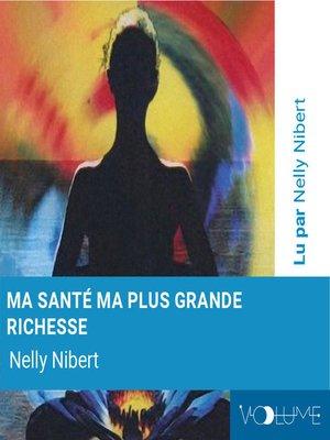 cover image of Ma santé, ma plus grande richesse