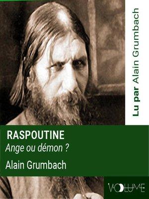 cover image of Raspoutine, prophète ou démon ?