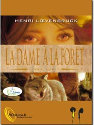 cover image of La Dame à La Forêt