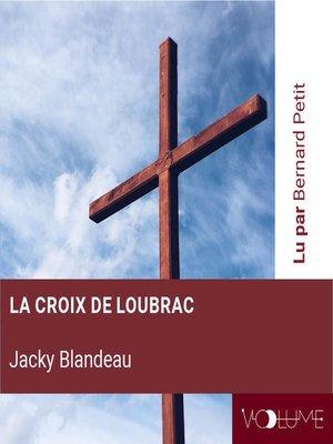cover image of La Croix de Loubrac