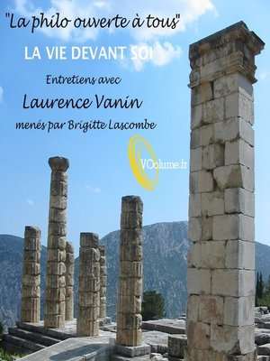cover image of La Philo ouverte à tous: La Vie devant soi