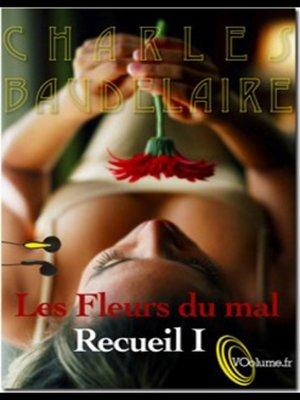 cover image of Les Fleurs du Mal - Recueil 1 - 10 poèmes