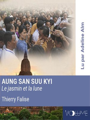 cover image of Aung San Suu Kyi, Le jasmin et la lune