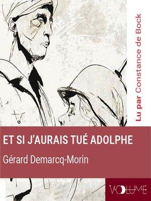 cover image of Et si j'aurais tué Adolphe