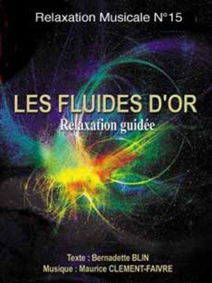 cover image of Les fluides d'or ou inspirer la lumiêre dans les cellules.