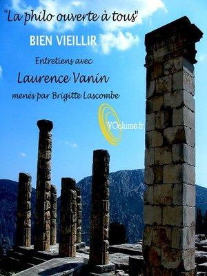 cover image of La Philo ouverte à tous: Bien vieillir