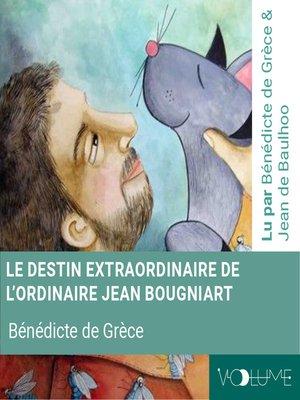 cover image of Le destin extraordinaire de l'ordinaire Jean Bougniart