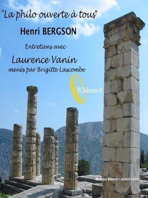 cover image of La Philo ouverte à tous: Henri Bergson