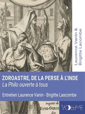 cover image of Zoroastre, de la Perse à l'Inde