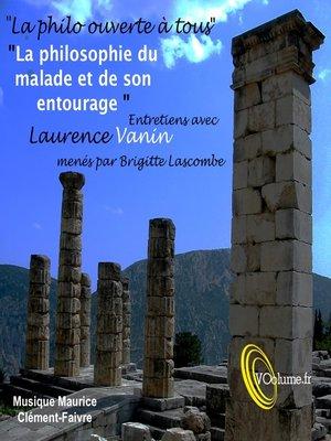 cover image of La Philosophie du malade et de son entourage: le malade, la famille et le soin