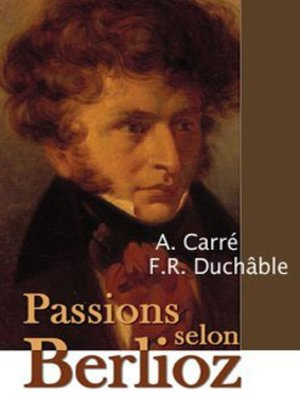 cover image of Passions Selon Berlioz