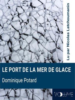 cover image of Le Port de la Mer de Glace