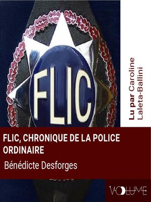 cover image of Flic, chroniques de la police ordinaire