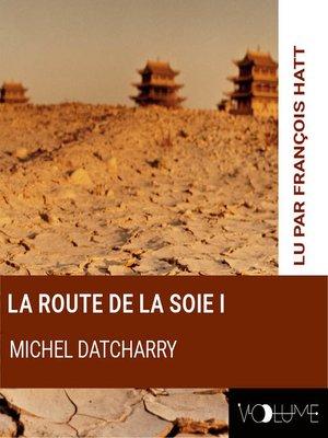cover image of La route de la soie I