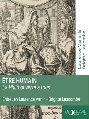 cover image of La Philo ouverte à tous: Etre humain