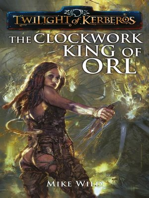 cover image of The Clockwork King of Orl