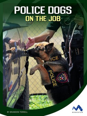 cover image of Police Dogs on the Job