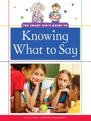 cover image of The Smart Kid's Guide to Knowing What to Say
