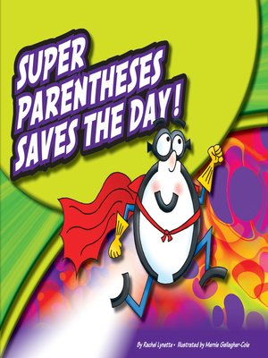 cover image of Super Parentheses Saves the Day!