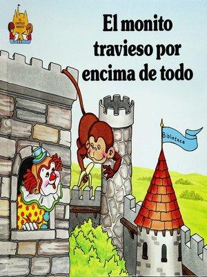 cover image of El monito travieso por encima de todo