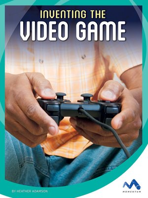 cover image of Inventing the Video Game