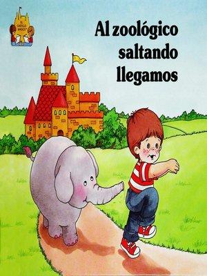 cover image of Al zoologico saltando llegamos