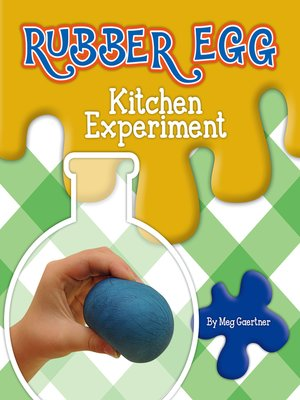 cover image of Rubber Egg Kitchen Experiment
