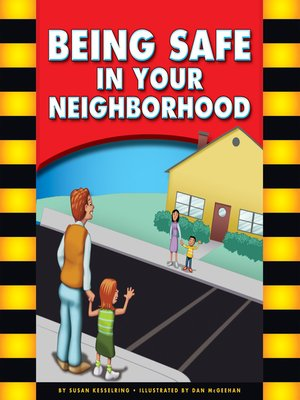 cover image of Being Safe in Your Neighborhood