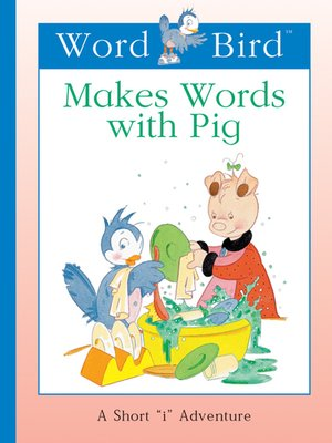 cover image of Word Bird Makes Words With Pig