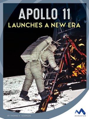 cover image of Apollo 11 Launches a New Era