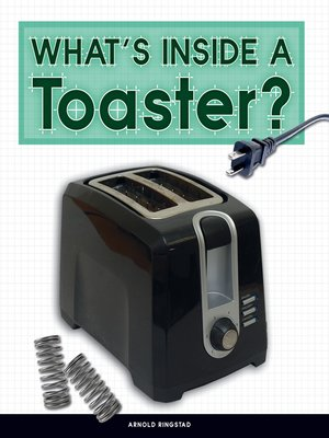 cover image of What's Inside a Toaster?