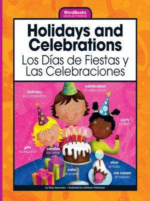 cover image of Holidays and Celebrations/Los Dias de Fiestas y Las Celebraciones