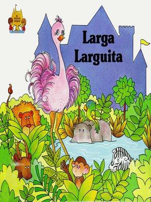 cover image of Larga Larguita