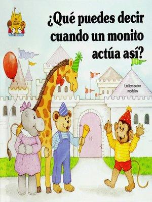 cover image of Que puedes decir cuando un monito actua asi?