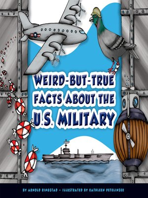 cover image of Weird-but-True Facts about the U.S. Military