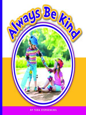 cover image of Always Be Kind