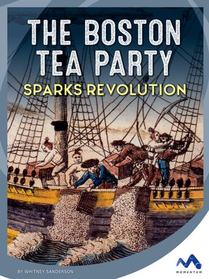 cover image of The Boston Tea Party Sparks Revolution