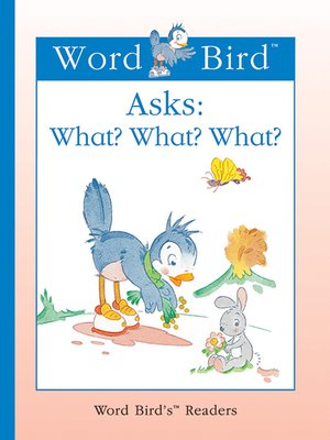cover image of Word Bird Asks What? What? What?