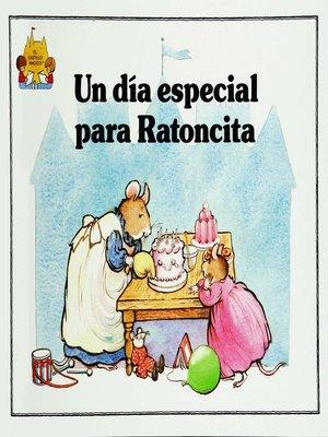 cover image of Un dia especial para Ratoncita