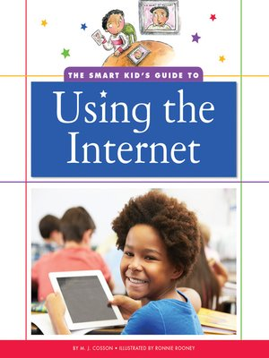 cover image of The Smart Kid's Guide to Using the Internet