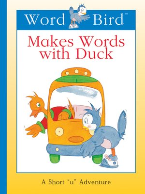 cover image of Word Bird Makes Words With Duck