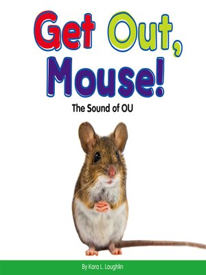 cover image of Get Out, Mouse!