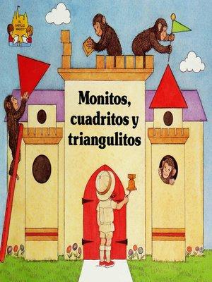 cover image of Monitos, cuadritos y triangulitos