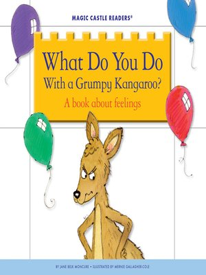 cover image of What Do You Do With a Grumpy Kangaroo?