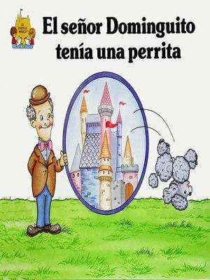 cover image of El senor dominguito tenia una perrita