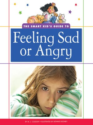 cover image of The Smart Kid's Guide to Feeling Sad or Angry