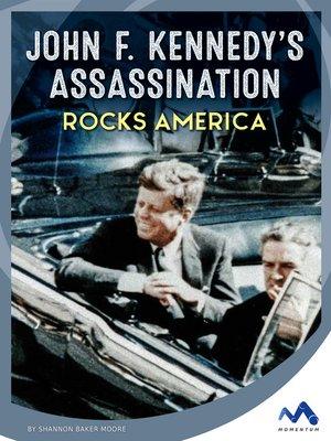 cover image of John F. Kennedy's Assassination Rocks America