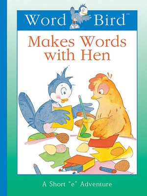 cover image of Word Bird Makes Words With Hen