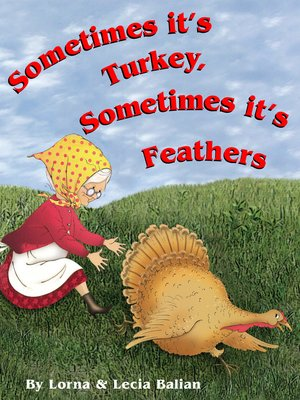 cover image of Sometimes it's Turkey, Sometimes it's Feathers